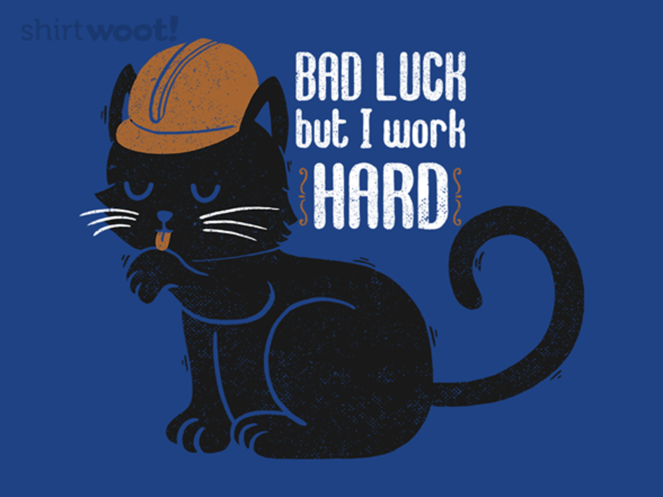 Woot!: Bad Luck, But I Work Hard
