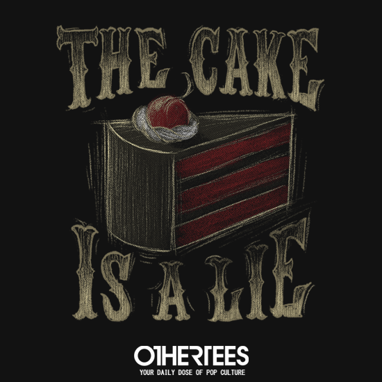 OtherTees: The Cake Is a Lie