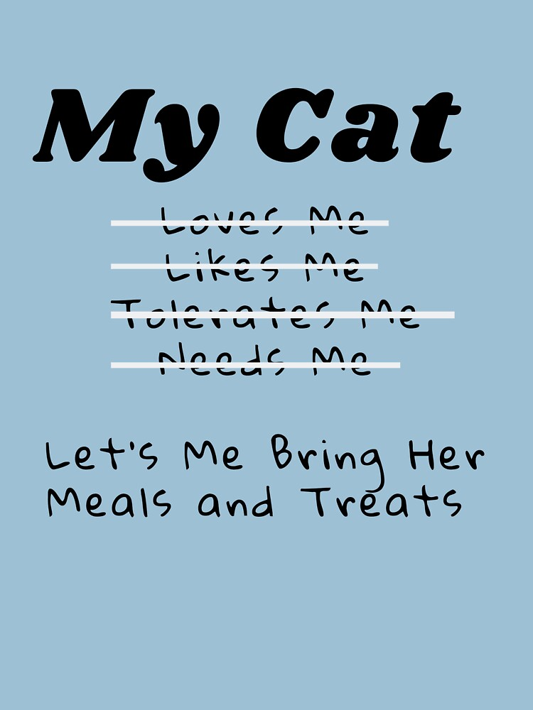RedBubble: My Cat Loves Me... Really