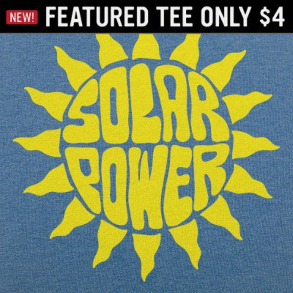 6 Dollar Shirts: Solar Power