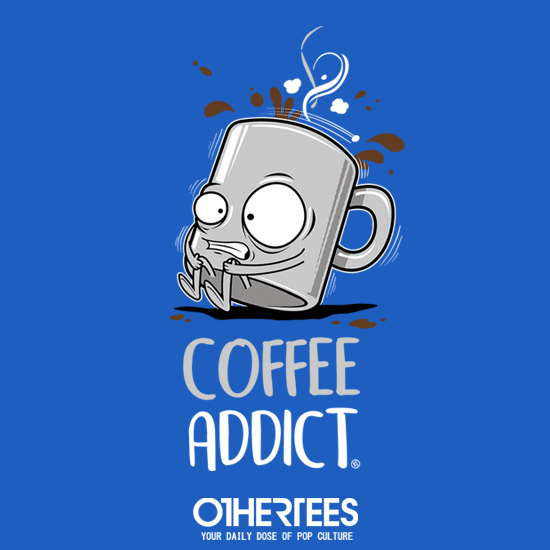 OtherTees: COFFEE ADDICT
