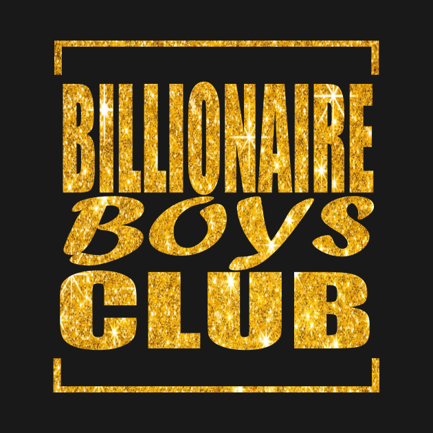 TeePublic: billionaire boys club gold