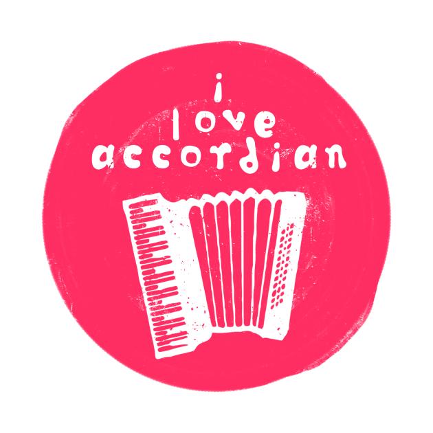 TeePublic: i love accordian