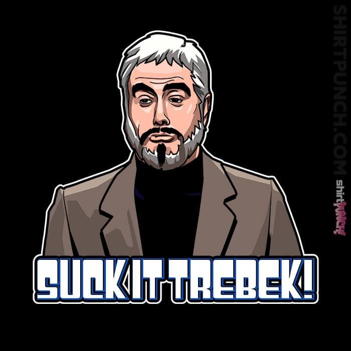 ShirtPunch: Suck It, Trebek!