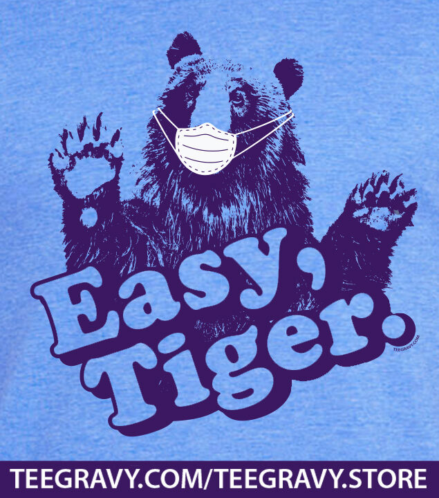 Tee Gravy: EASY TIGER 2020