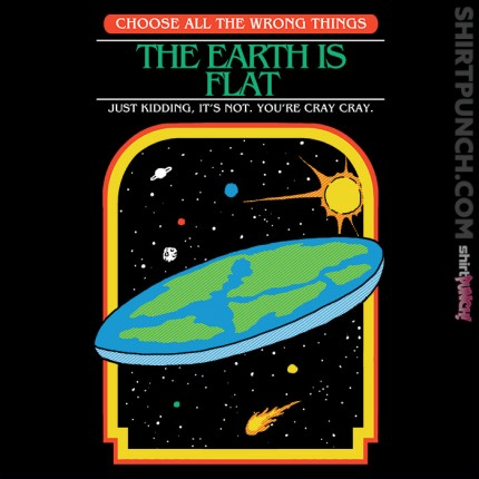 ShirtPunch: The Earth is Flat