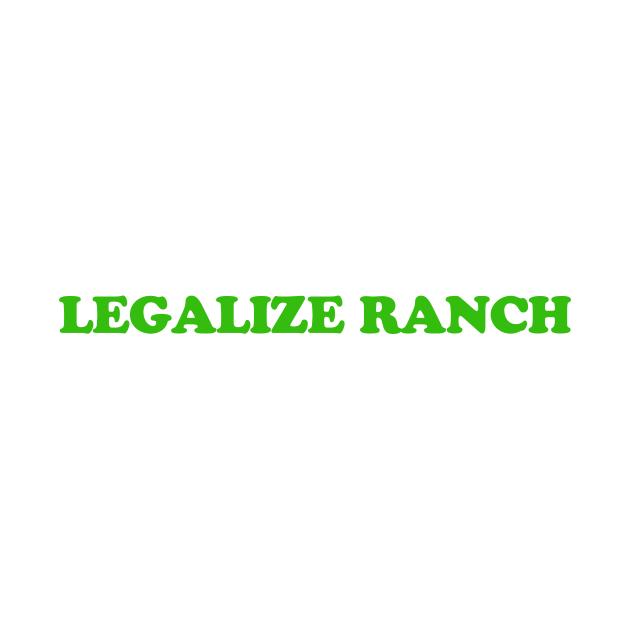 TeePublic: Legalize Ranch T-Shirt