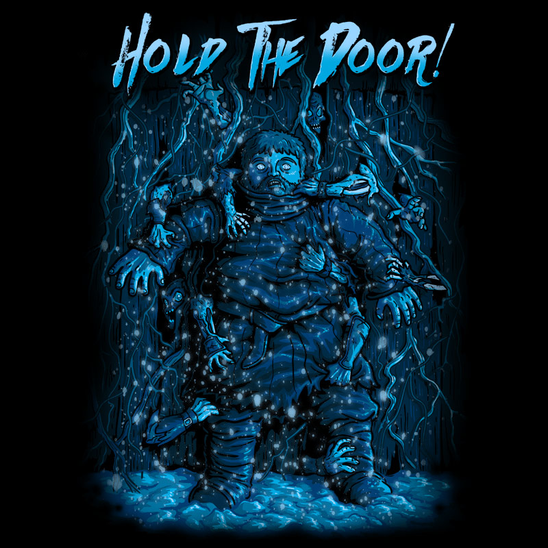 Hold the Door!  sc 1 st  Day of the Shirt & Hold the Door! from Pampling | Day of the Shirt