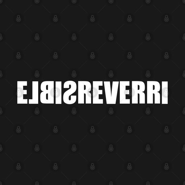 TeePublic: Irreversible
