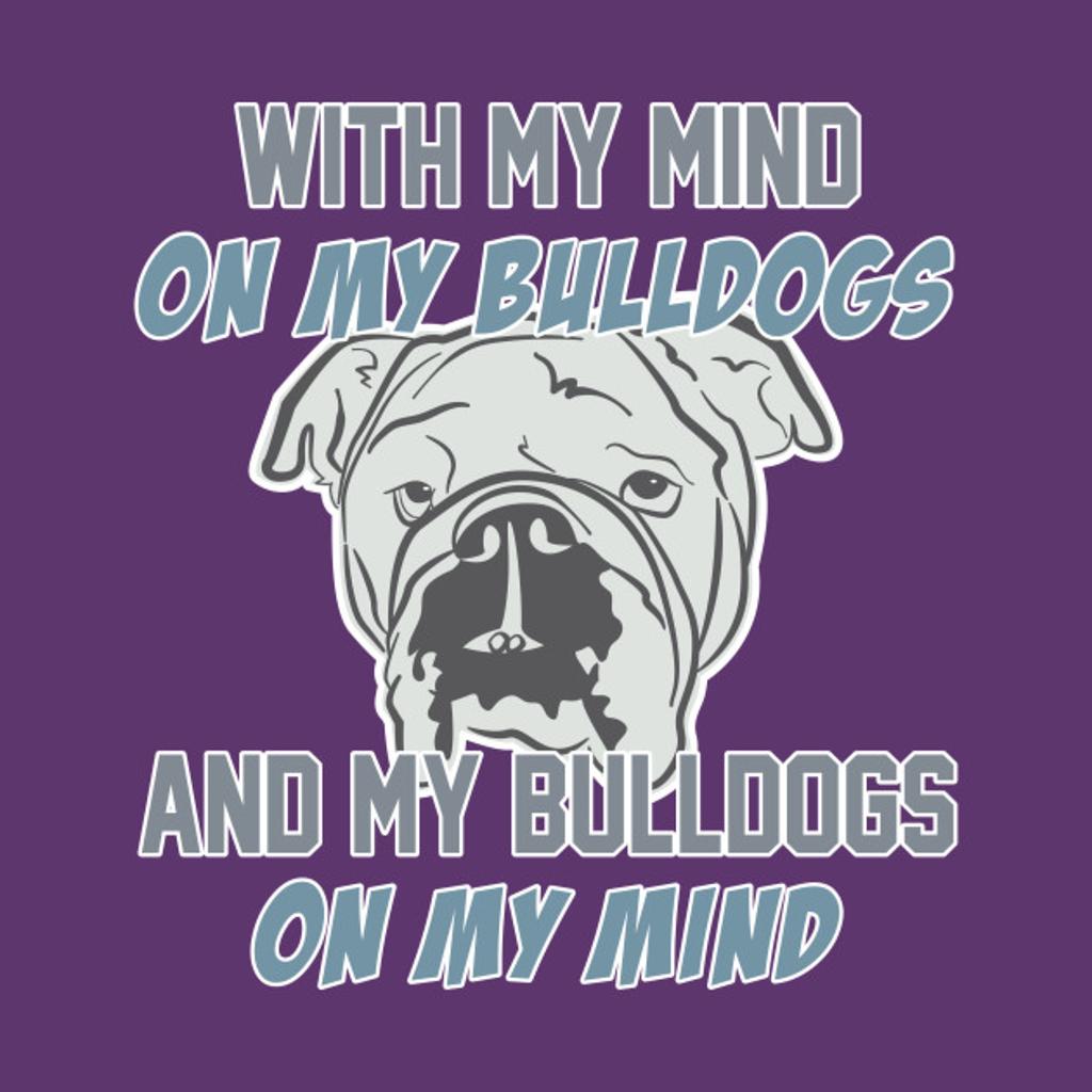 TeePublic: Bulldogs on my mind