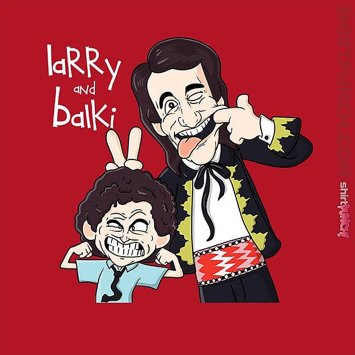 ShirtPunch: Larry And Balki