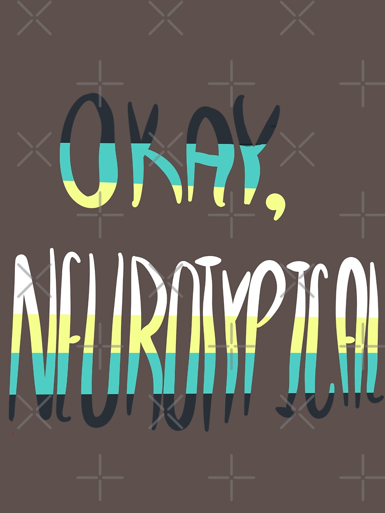 RedBubble: Okay Neurotypical Autism