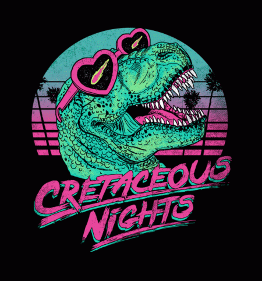 BustedTees: Cretaceous Nights