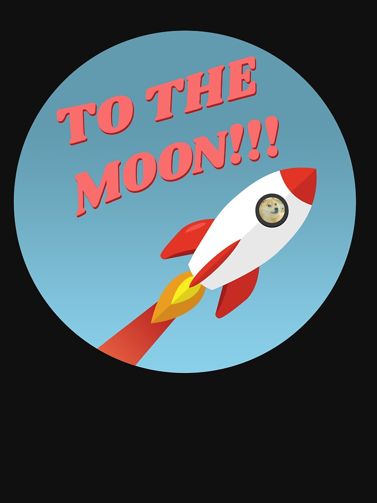 RedBubble: Dogecoin To The Moon!!!