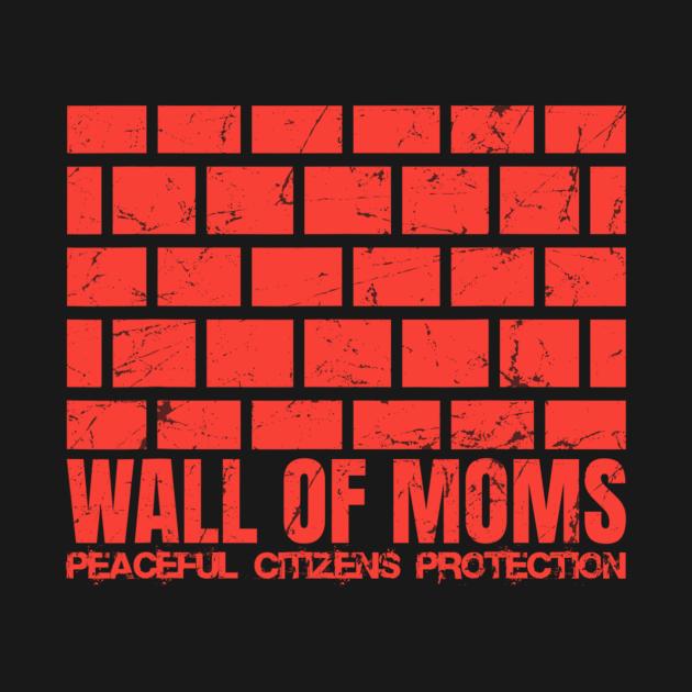 TeePublic: Wall Of Moms
