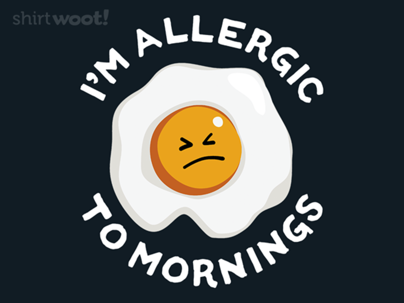 Woot!: I'm Allergic to Mornings