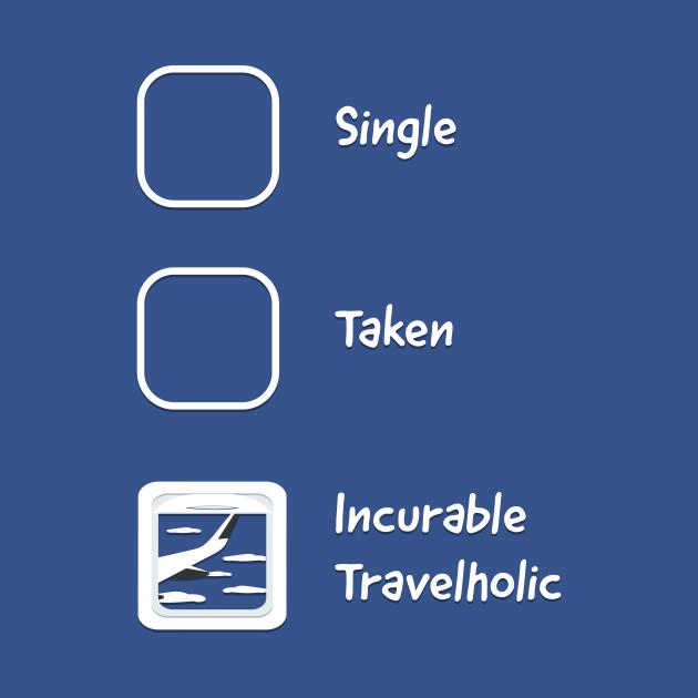 TeePublic: Incurable Travelholic