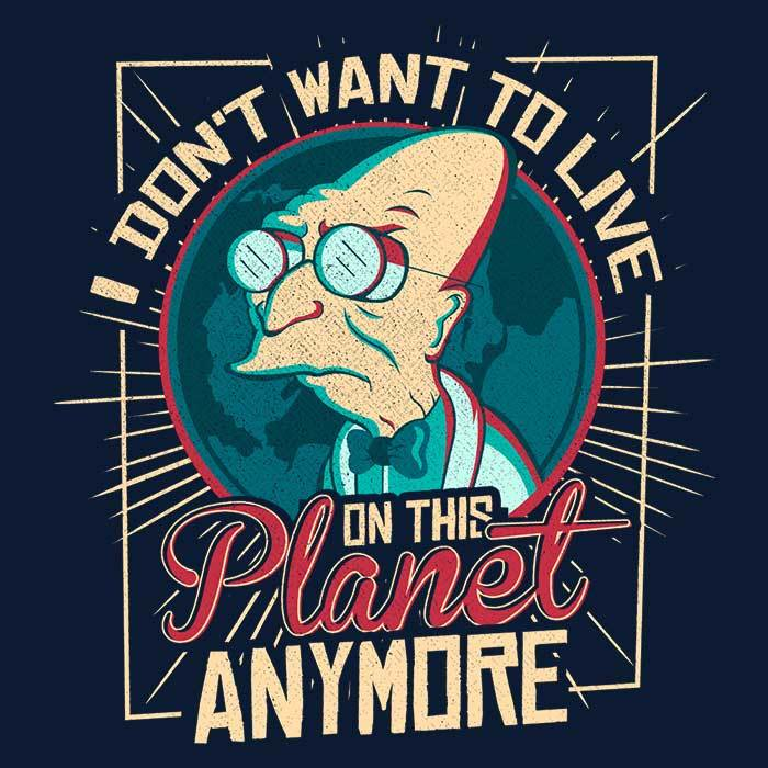 Once Upon a Tee: I Don't Want to Live Here