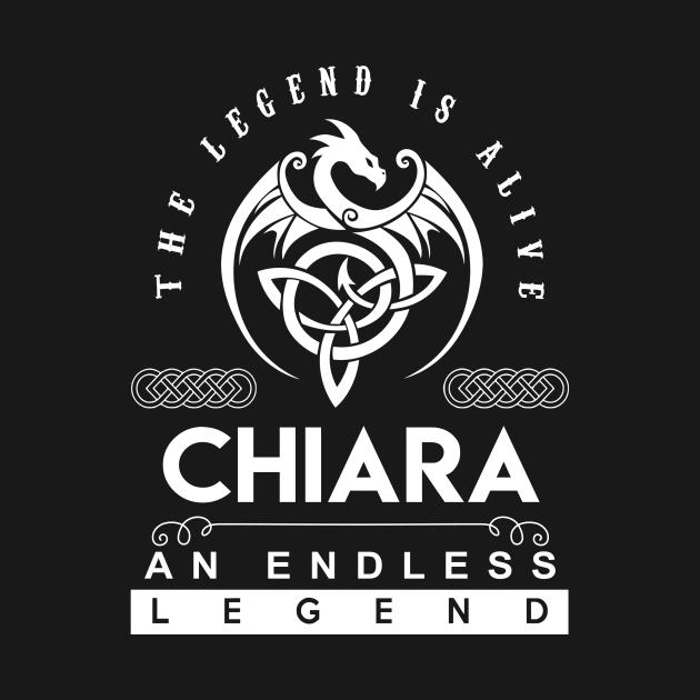 TeePublic: Chiara Name T Shirt - The Legend Is Alive - Chiara An Endless Legend Dragon Gift Item