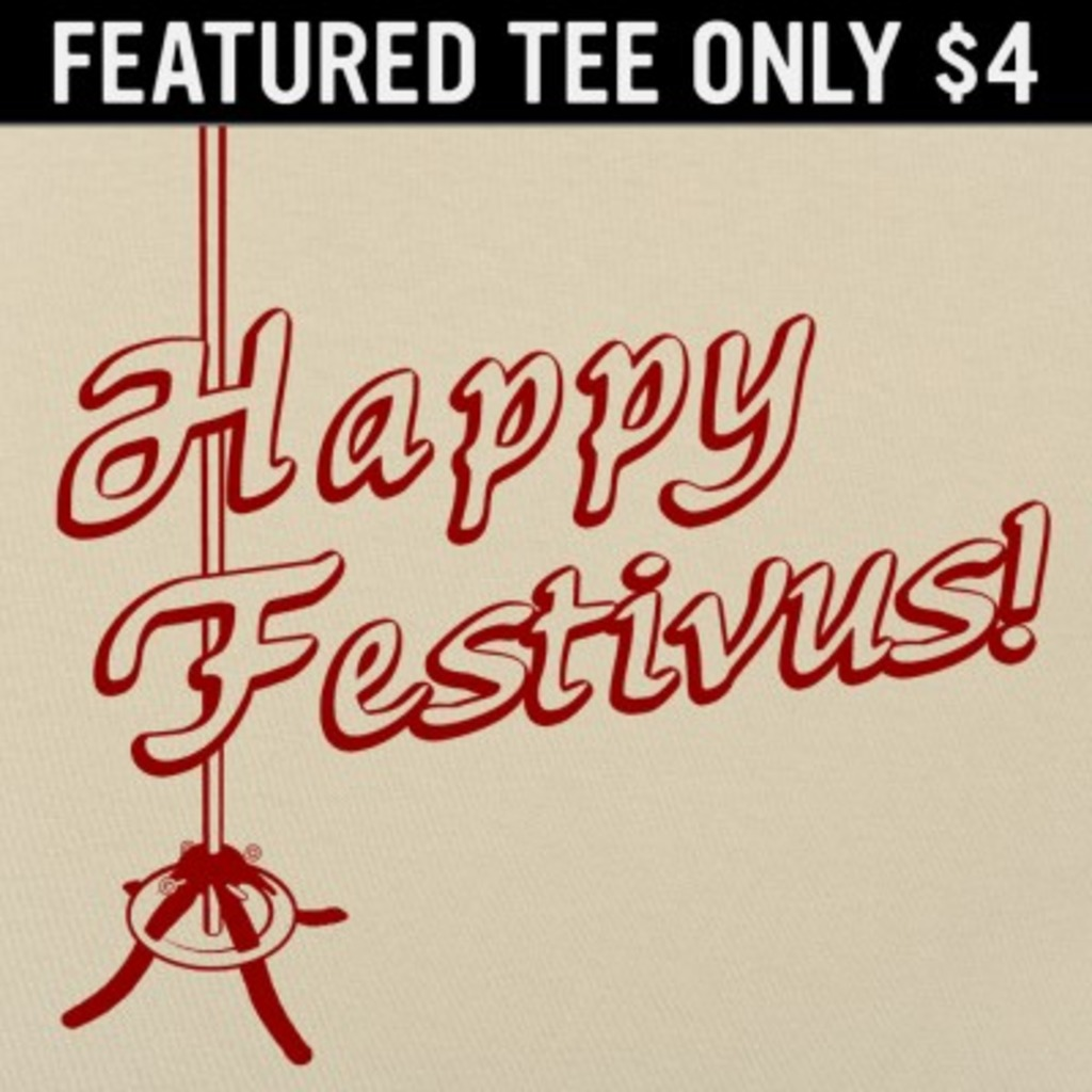 6 Dollar Shirts: Happy Festivus!