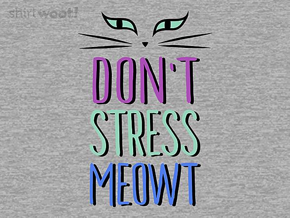 Woot!: Don't Stress Meowt