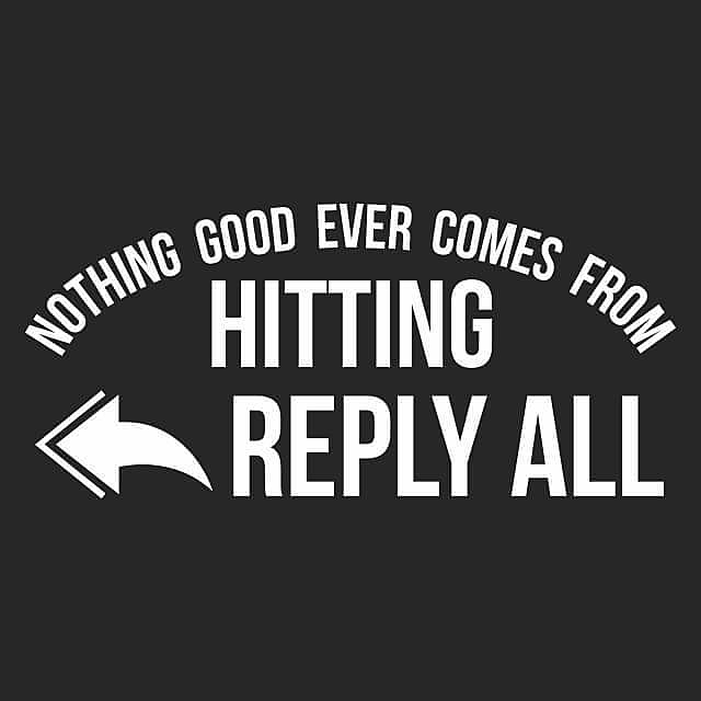 Textual Tees: Nothing Good Ever Comes From Hitting Reply All