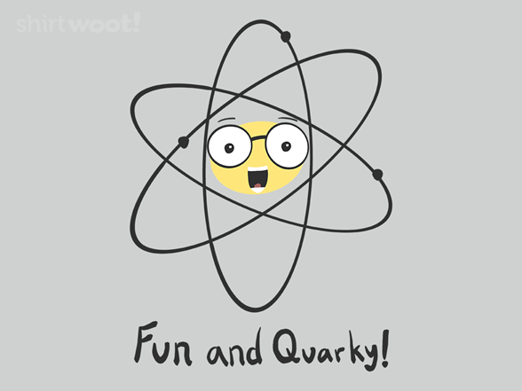 Woot!: Fun and Quarky