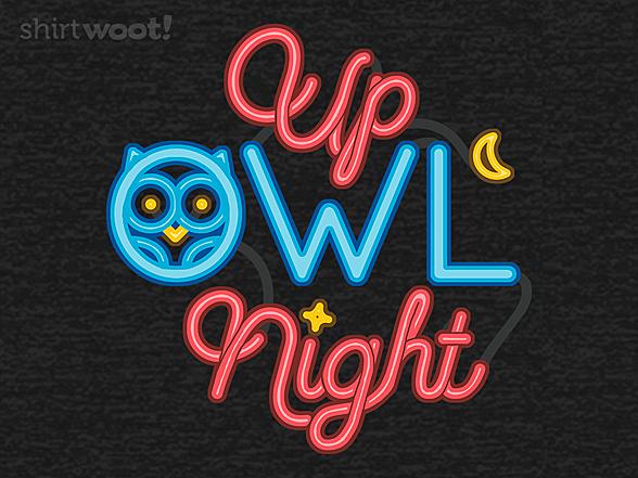 Woot!: Up Owl Night