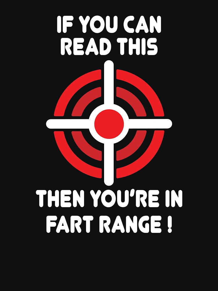 RedBubble: Beware If You Can Read This Then Youre In Fart Range