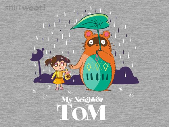 Woot!: My Neighbor Tom