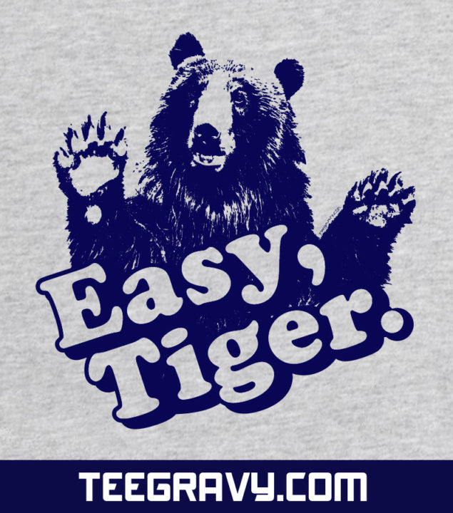 Tee Gravy: Easy Tiger On Grey