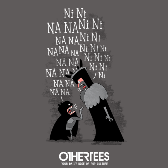 OtherTees: The Knights Who Say...