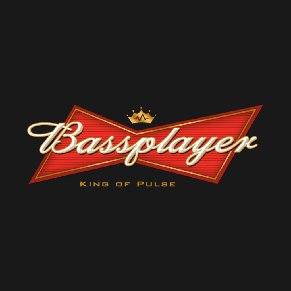 TeePublic: Bass Player - King of Pulse