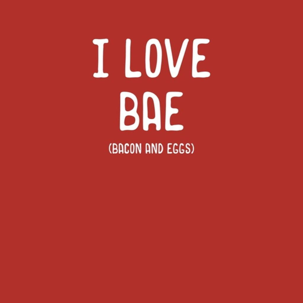BustedTees: I Love BAE