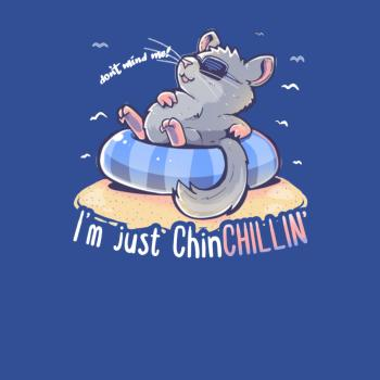BustedTees: Don't Mind Me Im Just ChinCHILLIN