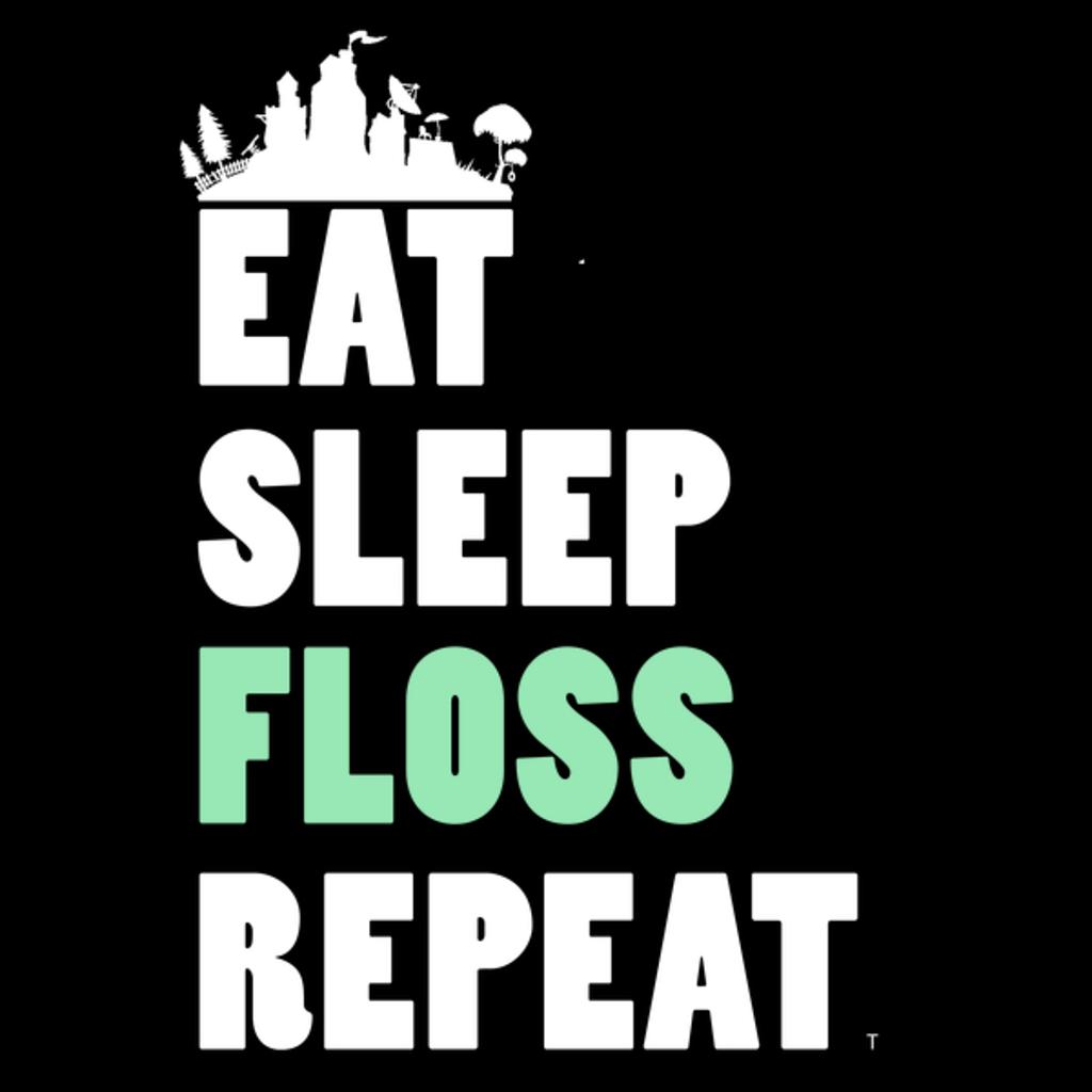 NeatoShop: Eat Sleep Floss Repeat