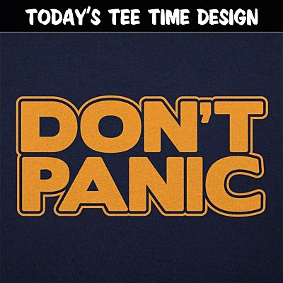 6 Dollar Shirts: Don't Panic