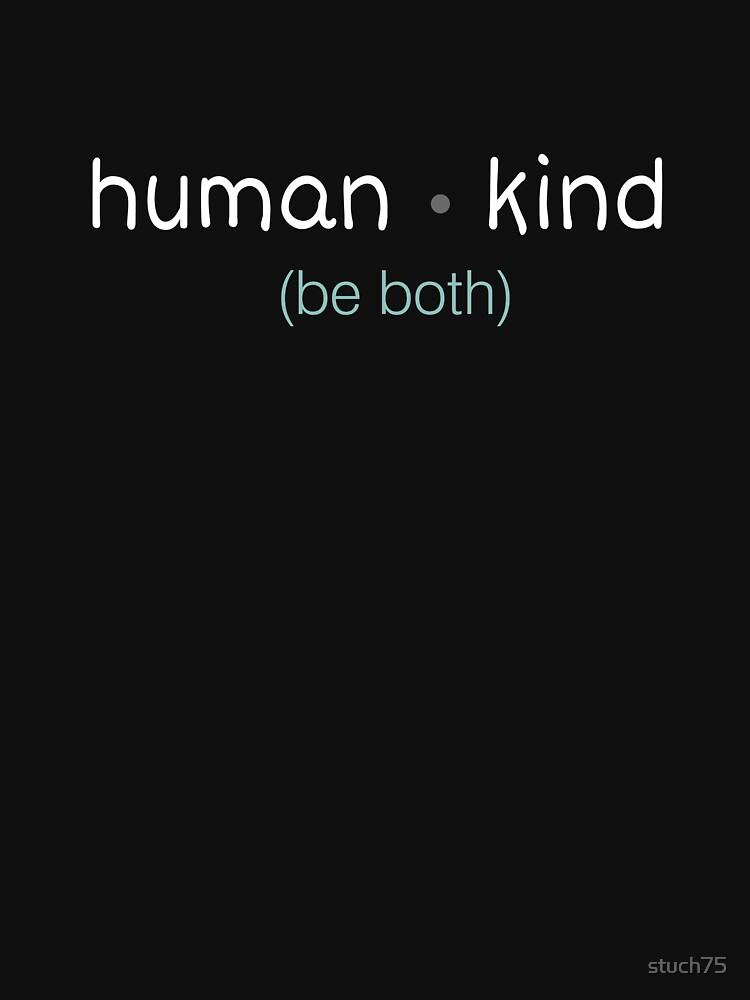RedBubble: Human Kind Be Both