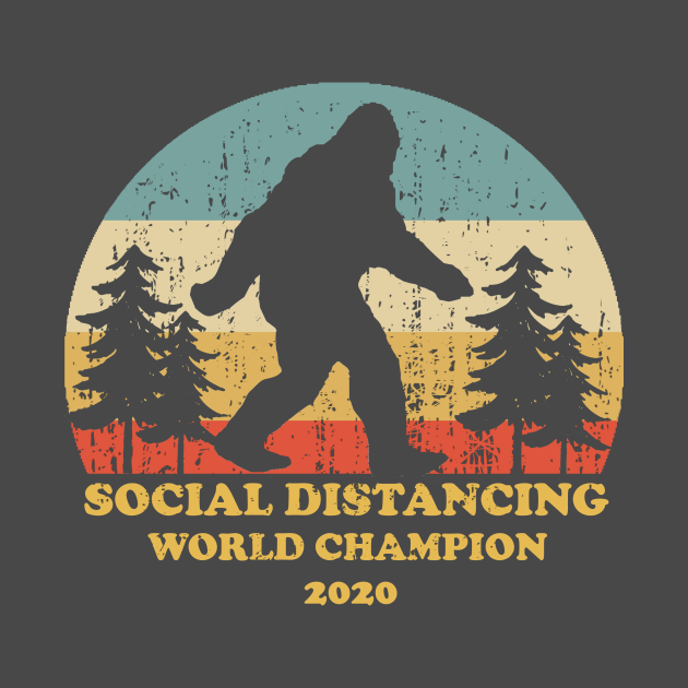 TeePublic: Bigfoot Social Distancing World Champion