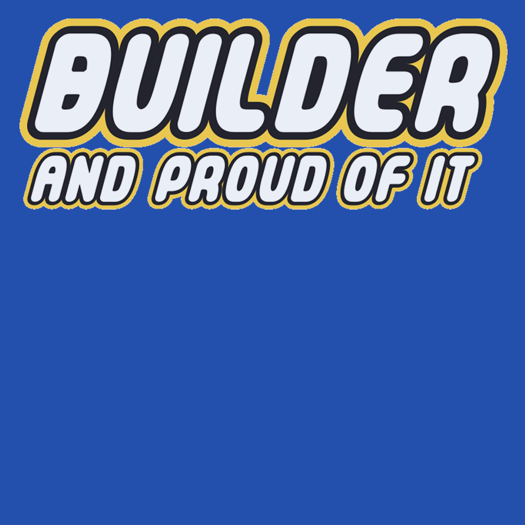 Pop-Up Tee: Builder Proud