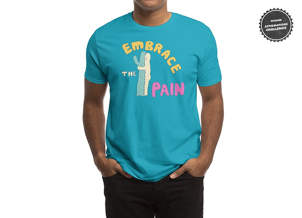 Threadless: Embrace The Pain