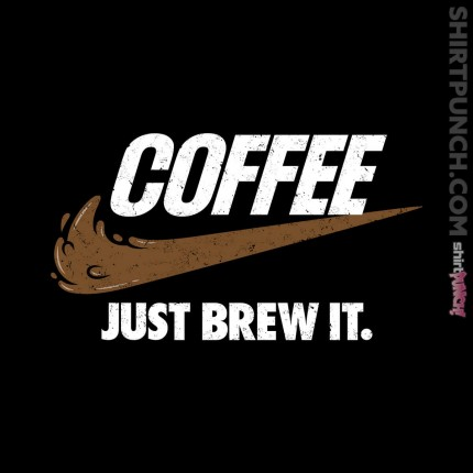 ShirtPunch: Just Brew It