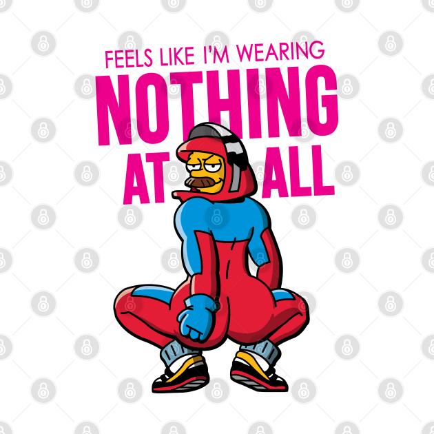 TeePublic: Feels Like Im Wearing Nothing At All