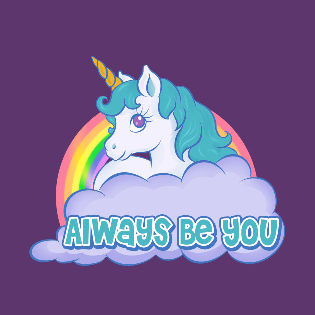 TeePublic: Always Be You T-Shirt