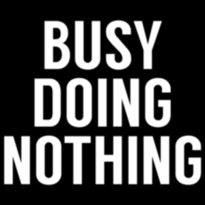 Textual Tees: Busy Doing Nothing
