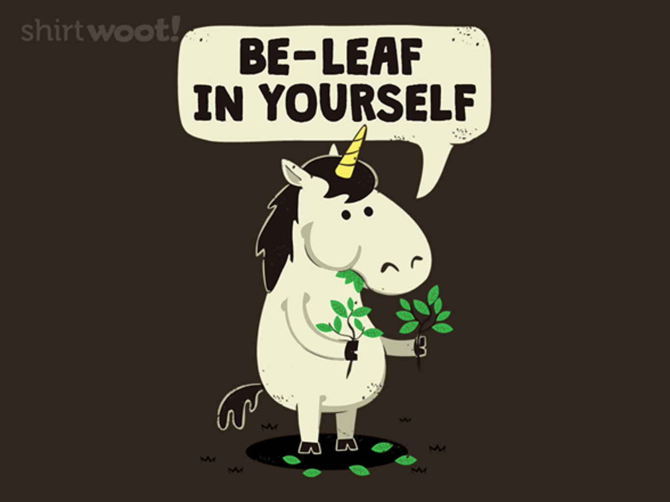 Woot!: Be-Leaf in Yourself