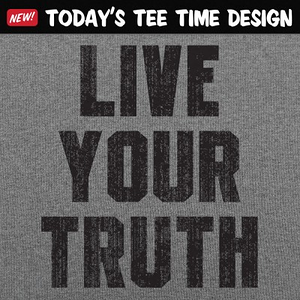 6 Dollar Shirts: Live Your Truth