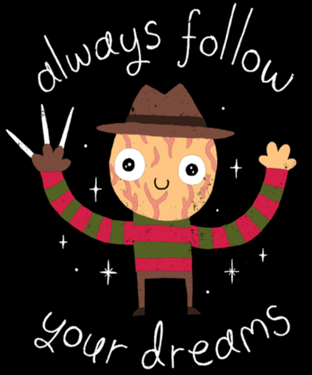 Qwertee: Always Follow Your Dreams