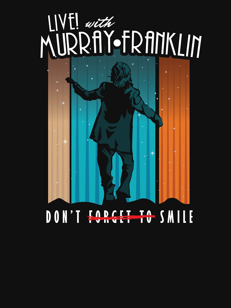 RedBubble: Live! with Murray Franklin - Don't Forget to Smile