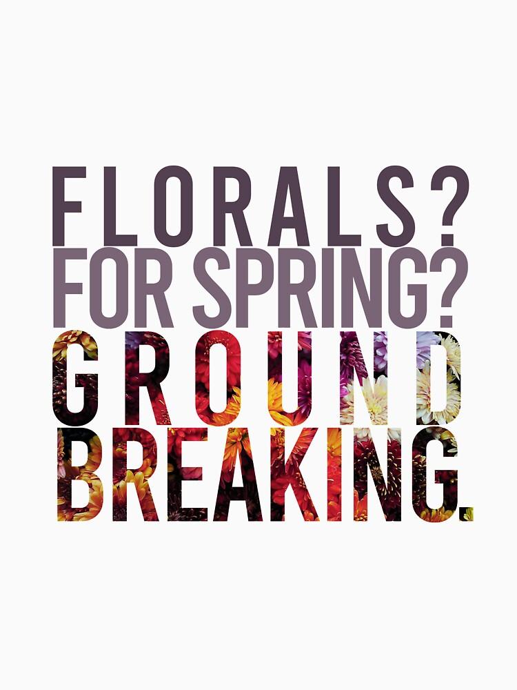 "RedBubble: ""Florals? For Spring? Groundbreaking."" Devil Wears Prada quote"